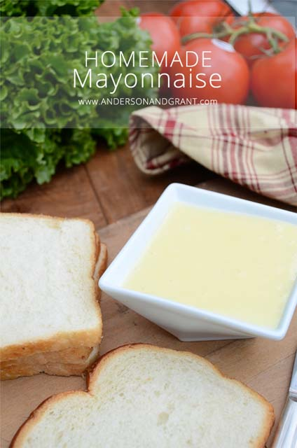How+to+make+Homemade+Mayonnaise+from+Anderson+and+Grant copy